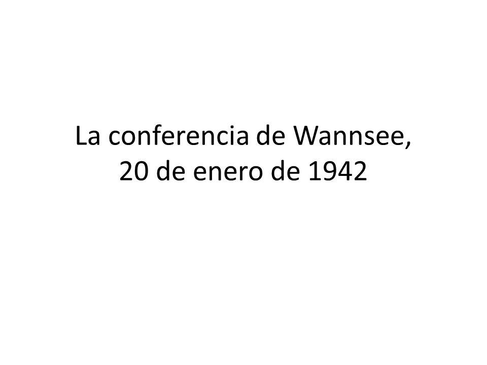 La conferencia de Wannsee, 20 de enero de 1942