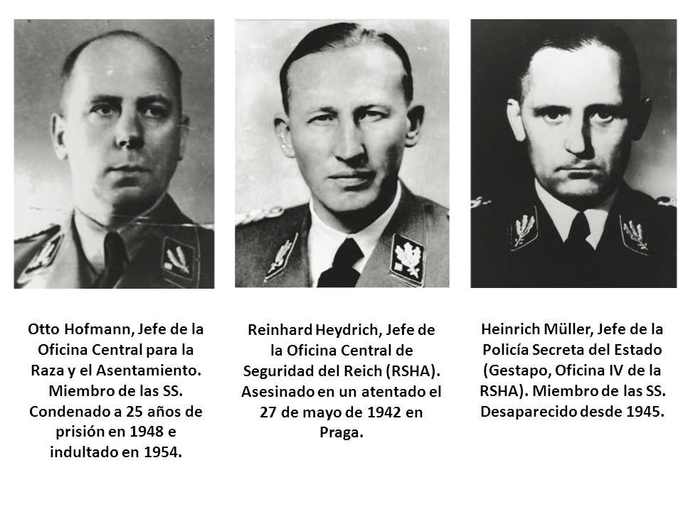 Otto Hofmann, Jefe de la Oficina Central para la Raza y el Asentamiento. Miembro de las SS. Condenado a 25 años de prisión en 1948 e indultado en 1954