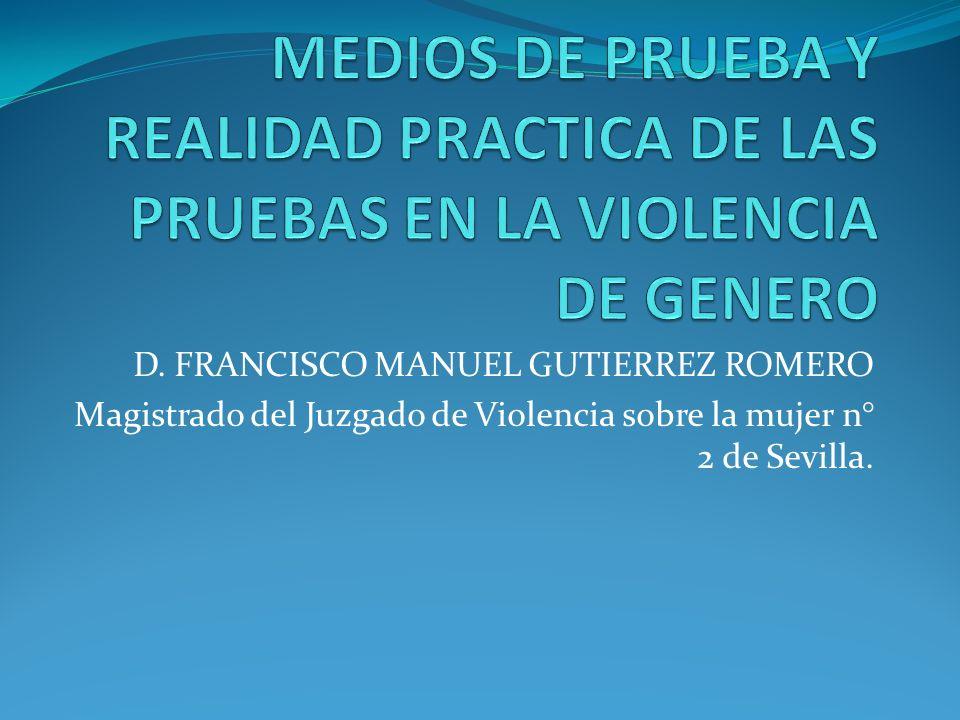 D. FRANCISCO MANUEL GUTIERREZ ROMERO Magistrado del Juzgado de Violencia sobre la mujer n° 2 de Sevilla.