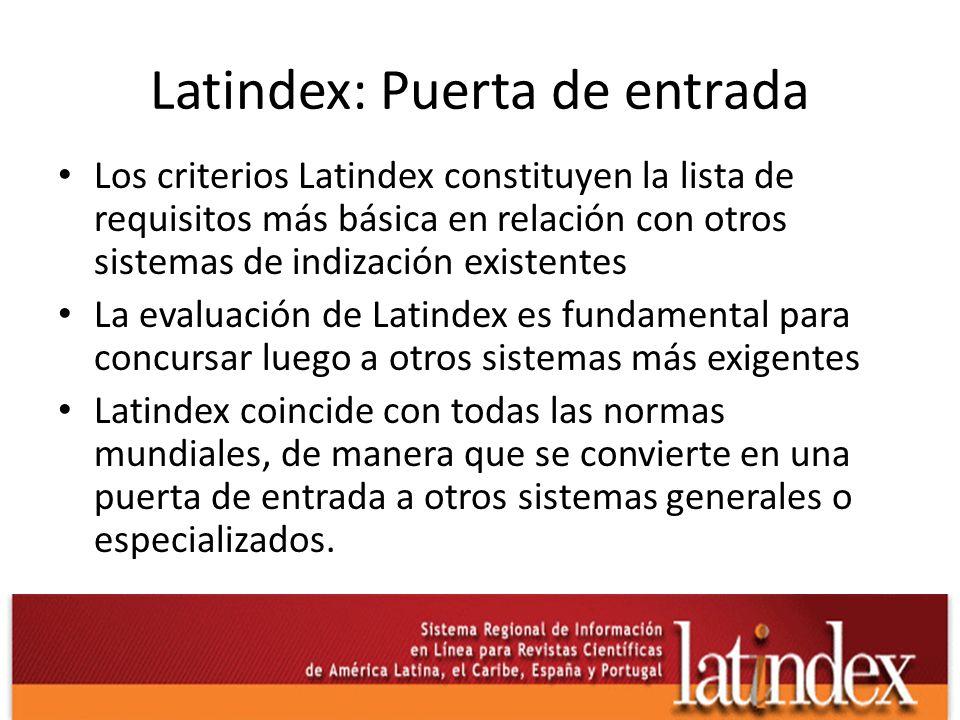 Latindex: Puerta de entrada Los criterios Latindex constituyen la lista de requisitos más básica en relación con otros sistemas de indización existent