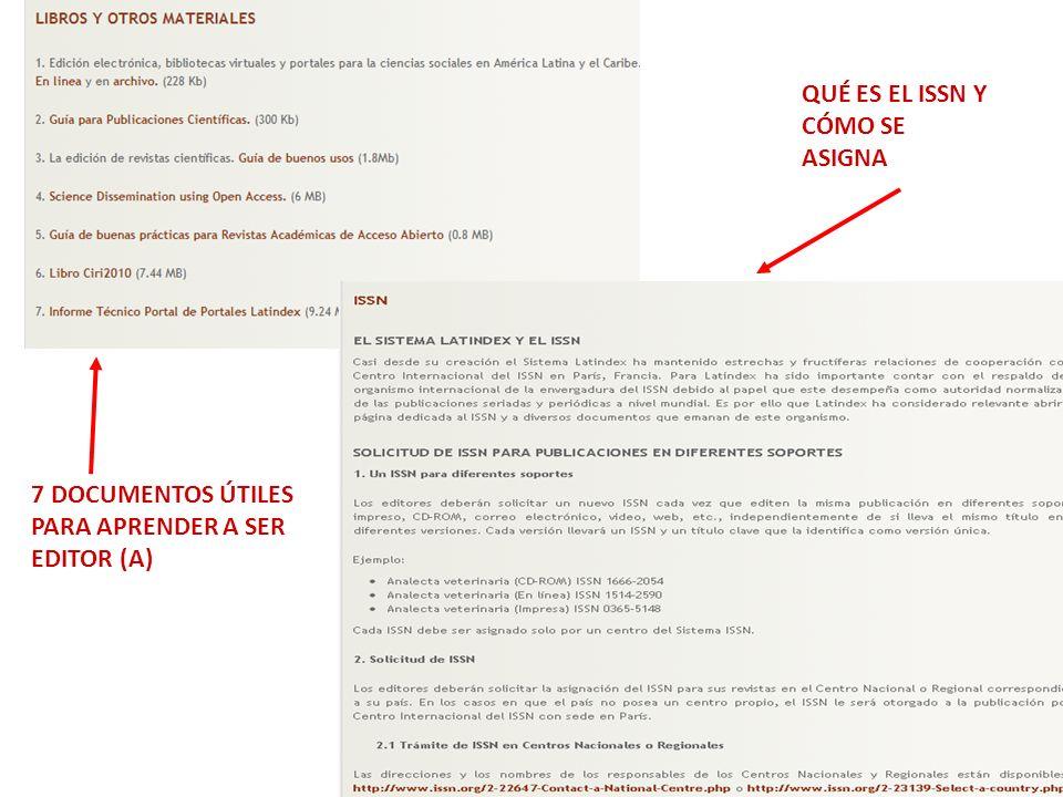 7 DOCUMENTOS ÚTILES PARA APRENDER A SER EDITOR (A) QUÉ ES EL ISSN Y CÓMO SE ASIGNA