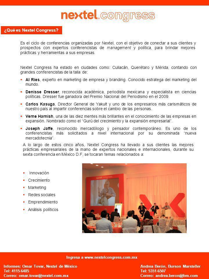 ¿Qué es Nextel Congress? Es el ciclo de conferencias organizadas por Nextel, con el objetivo de conectar a sus clientes y prospectos con expertos conf