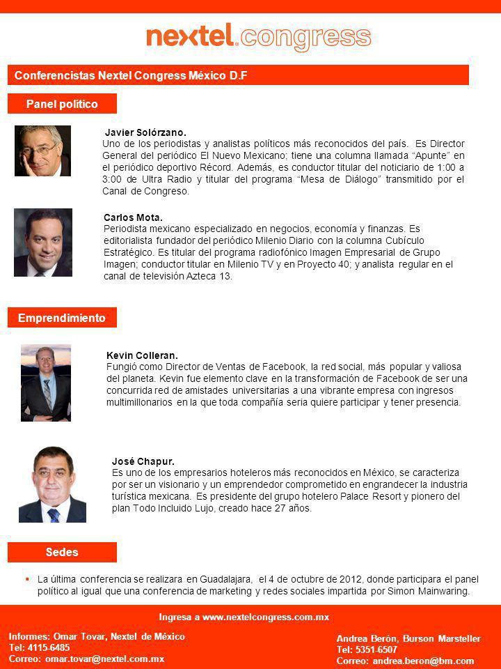 Panel político ¿Porqué Nextel apoya estos deportes? Javier Solórzano. Uno de los periodistas y analistas políticos más reconocidos del país. Es Direct
