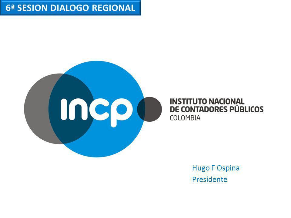 6ª SESION DIALOGO REGIONAL Hugo F Ospina Presidente
