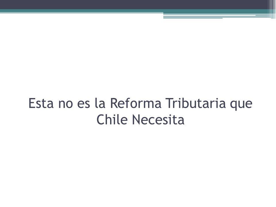 Esta no es la Reforma Tributaria que Chile Necesita