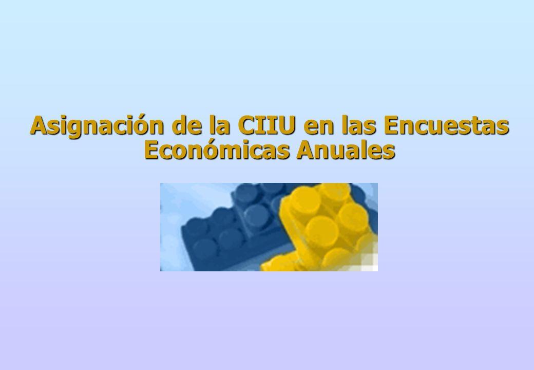 ASIGNACION DE LA CIIU A EMPRESAS INFORMANTES A LA EEA Se distribuyen formularios en los cuales no se solicita especificar la actividad económica.