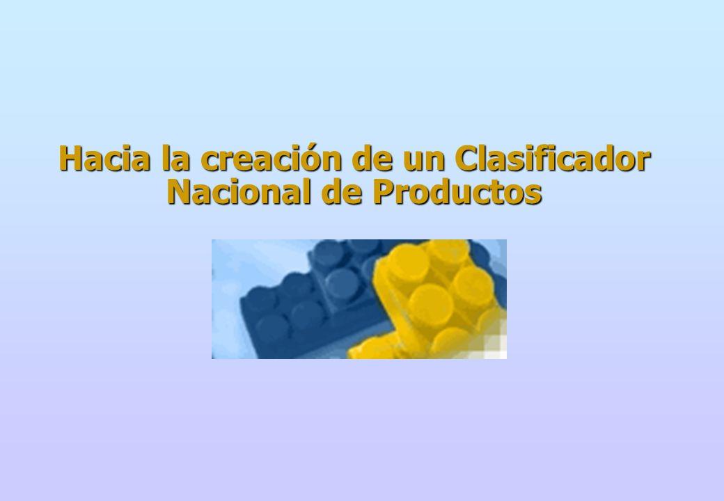 Pasos A fin de elaborar una Clasificación Nacional de Productos será necesario: 1.Selección de Clasificadores Base (CIIU – CCP) 2.Correlación de Clasificaciones Económicas de Actividades y Productos 3.Elaborar un Clasificador Nacional de Productos en base a CCP Versión 1,0 y SUBPARTIDA NACIONAL NANDINA - Primera Etapa: Clasificador Nacional de Productos Industriales (CNPI) - Segunda Etapa: Clasificador de Actividades Primarias y de Servicios.