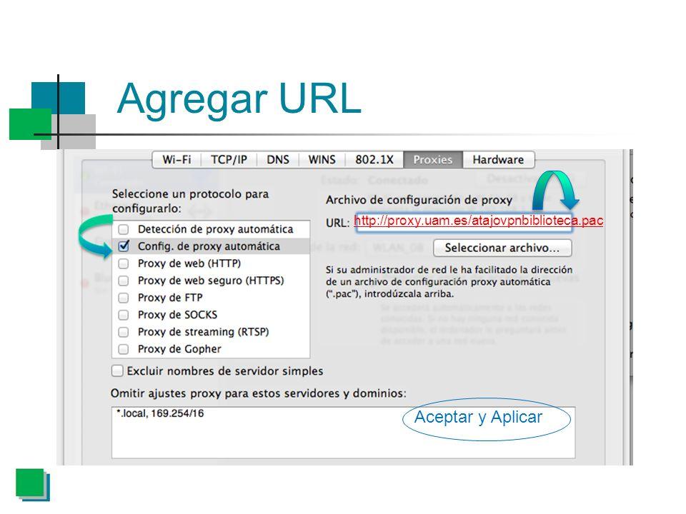 Agregar URL http://proxy.uam.es/atajovpnbiblioteca.pac Aceptar y Aplicar