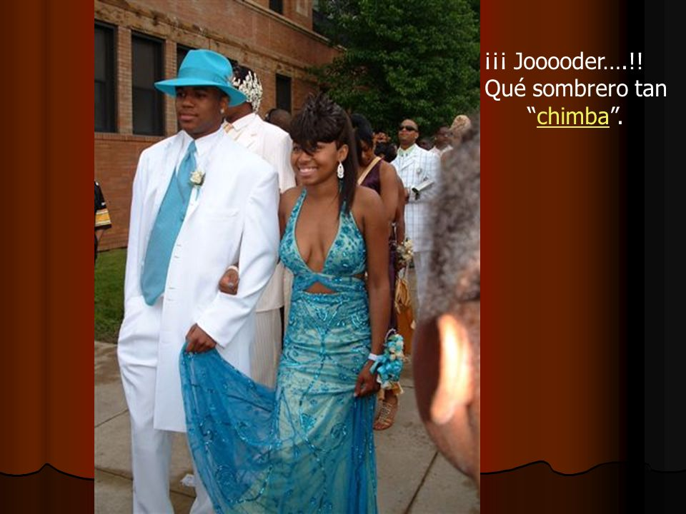 ¡¡¡ Jooooder….!! Qué sombrero tanchimba.chimba