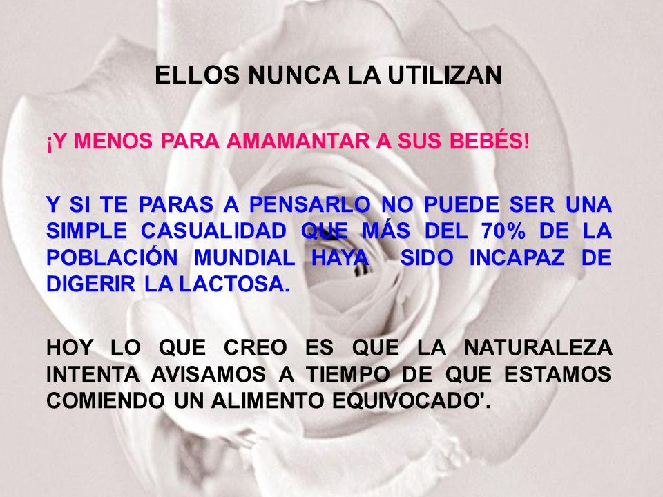 ENTONCES MI MARIDO - QUIEN TAMBIÉN ES CIENTÍFICO - Y YO MISMA, EMPEZAMOS A INVESTIGAR SOBRE LA FORMA DE VIDA Y ALIMENTACIÓN DE LOS ORIENTALES HASTA QUE LLEGAMOS A LA IDEA QUE ME SALVÓ LA VIDA: LAS MUJERES CHINAS NO ENFERMABAN DE CÁNCER DE MAMA NI LOS HOMBRES DESARROLLABAN TUMORES PROSTÁTICOS PORQUE SON INCAPACES DE TOLERAR LA LECHE Y, POR TANTO, NO LA TOMAN.