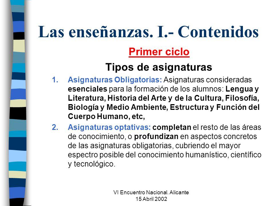VI Encuentro Nacional. Alicante 15 Abril 2002 Las enseñanzas.