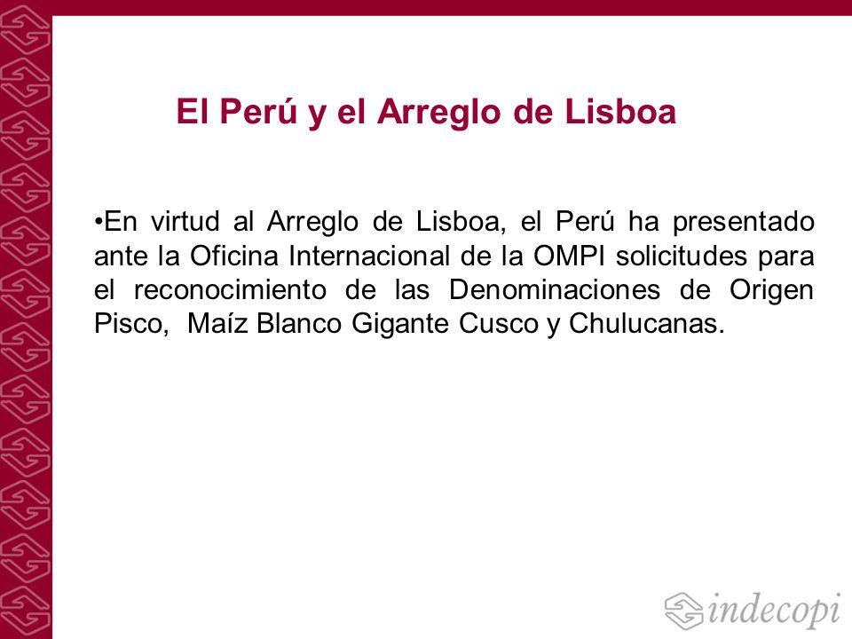El Perú y el Arreglo de Lisboa En virtud al Arreglo de Lisboa, el Perú ha presentado ante la Oficina Internacional de la OMPI solicitudes para el reco