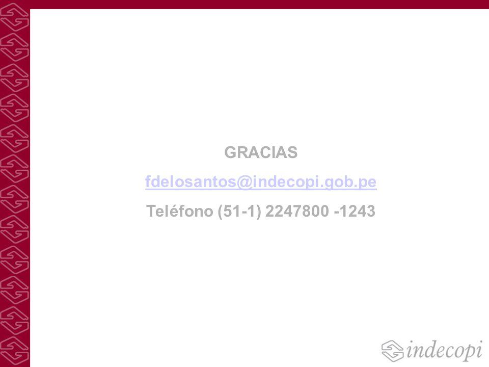 GRACIAS fdelosantos@indecopi.gob.pe Teléfono (51-1) 2247800 -1243