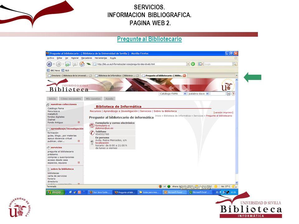 SERVICIOS. INFORMACION BIBLIOGRAFICA VIA INTERNET. PAGINA WEB PAGINA WEB