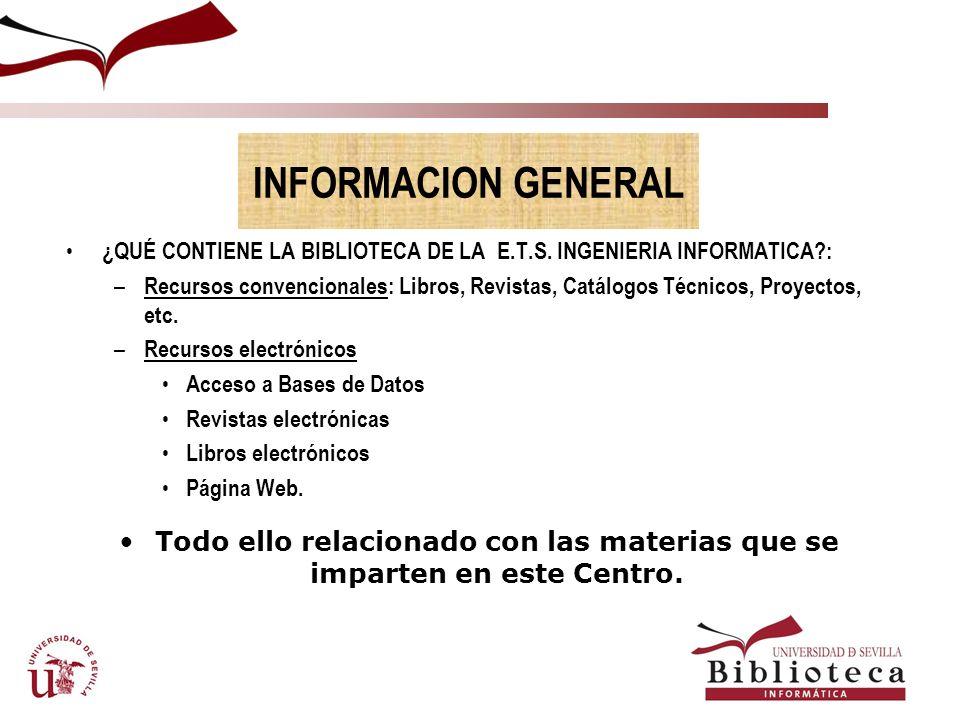 E.T.S.I.Informática... LA BIBLIOTECA DE LA E.T.S.INGENIERIA INFORMATICA http://bib.us.es/informatica/index-ides-idweb.html WEB ETSII
