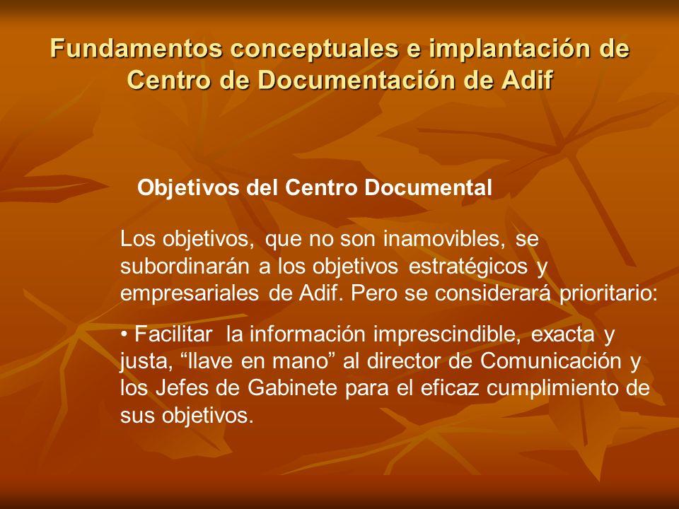 Fundamentos conceptuales e implantación de Centro de Documentación de Adif Objetivos del Centro Documental Los objetivos, que no son inamovibles, se s