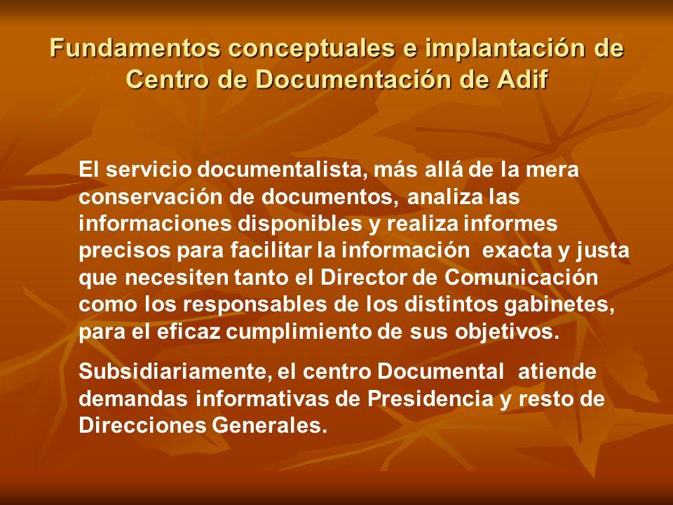 Fundamentos conceptuales e implantación de Centro de Documentación de Adif El servicio documentalista, más allá de la mera conservación de documentos,