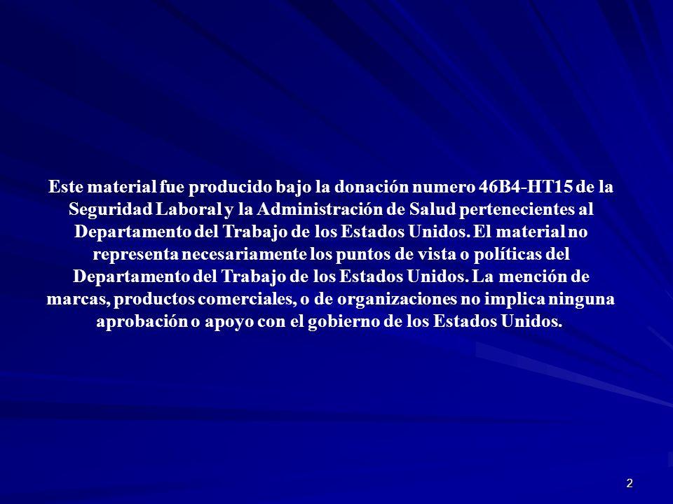 2 Este material fue producido bajo la donación numero 46B4-HT15 de la Seguridad Laboral y la Administración de Salud pertenecientes al Departamento de