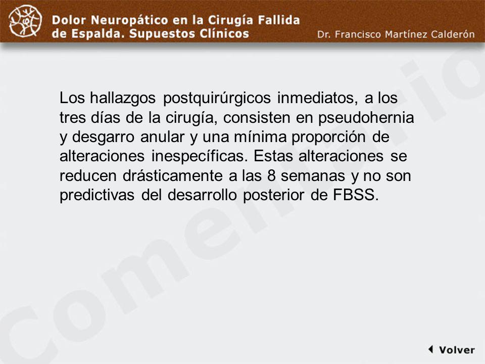 Comentario a diapo14 Los hallazgos postquirúrgicos inmediatos, a los tres días de la cirugía, consisten en pseudohernia y desgarro anular y una mínima