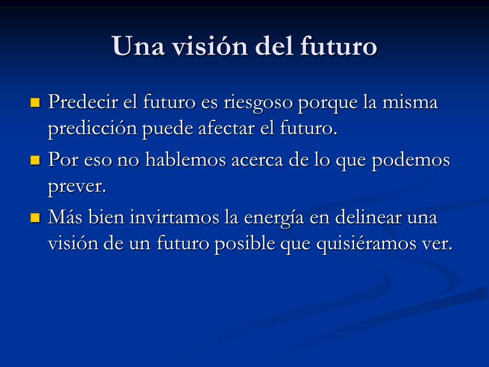 Una visión del futuro Predecir el futuro es riesgoso porque la misma predicción puede afectar el futuro.