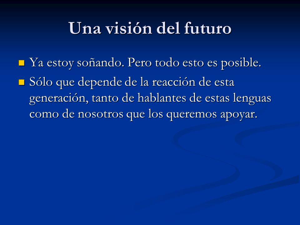 Una visión del futuro Ya estoy soñando.Pero todo esto es posible.