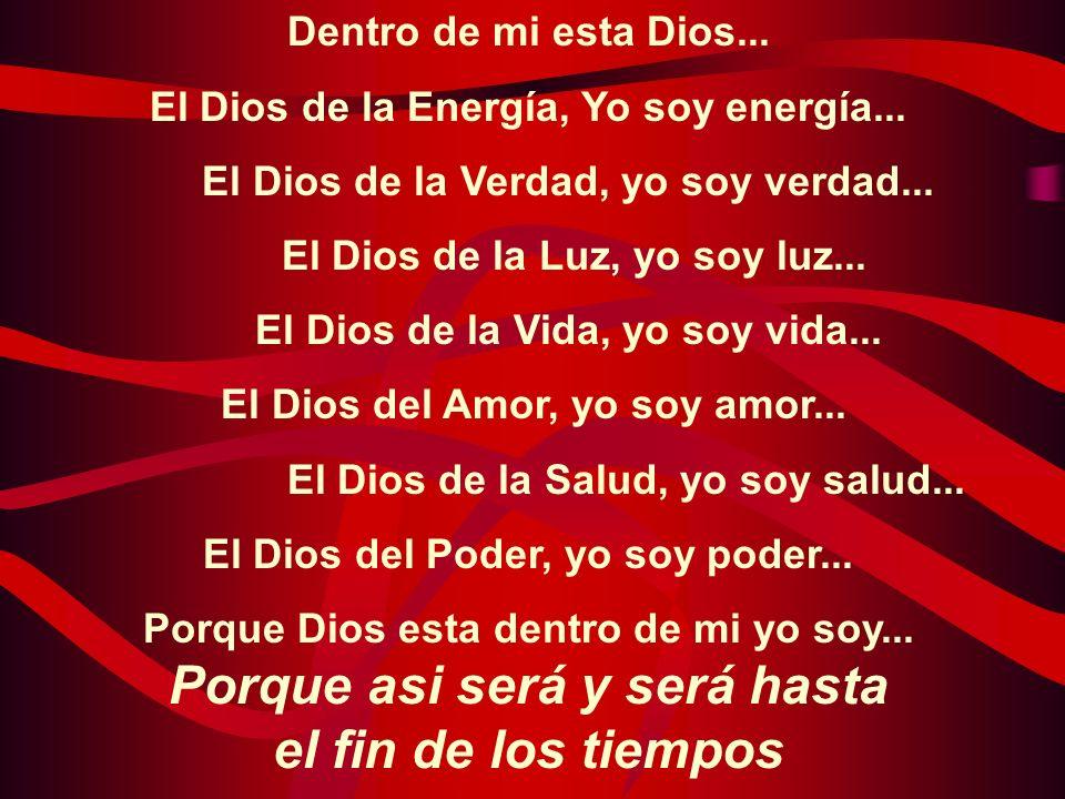 Encima de mi esta Dios... El único Dios aquien yo adoro, el unico Dios aquien yo amo, el unico Dios aquien yo acepto, Tu Señor Dios, el Verdadero, el