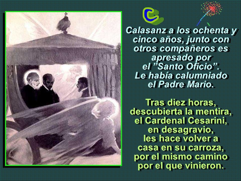 La cizaña. Mario Sozzi, en Florencia, denunció ante la Inquisición, a sus compañeros escolapios, por ser discípulos de Galileo, al que acompañaron en