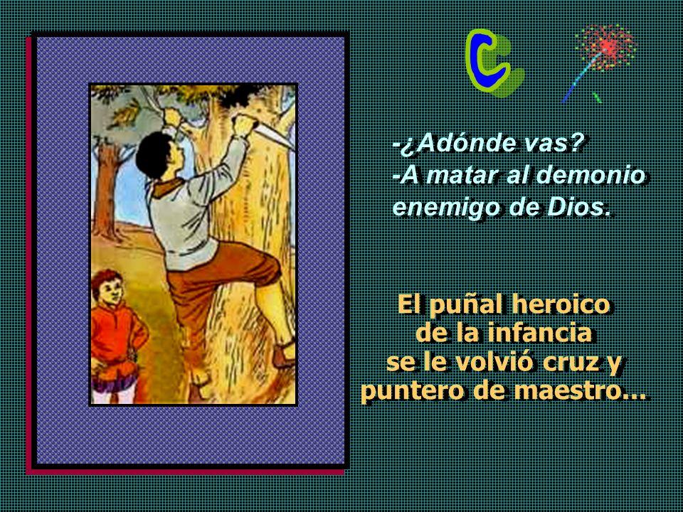 En Peralta, la madre de José, maestra del hijo, maestrillo de sus amiguillos, le hacía recitar, subido a una silla, los Milagros de Nuestra Señora. Un