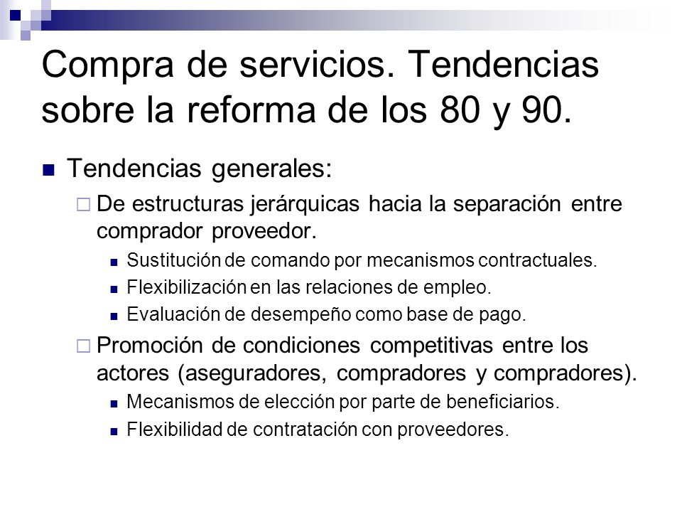 Compra de servicios. Tendencias sobre la reforma de los 80 y 90. Tendencias generales: De estructuras jerárquicas hacia la separación entre comprador