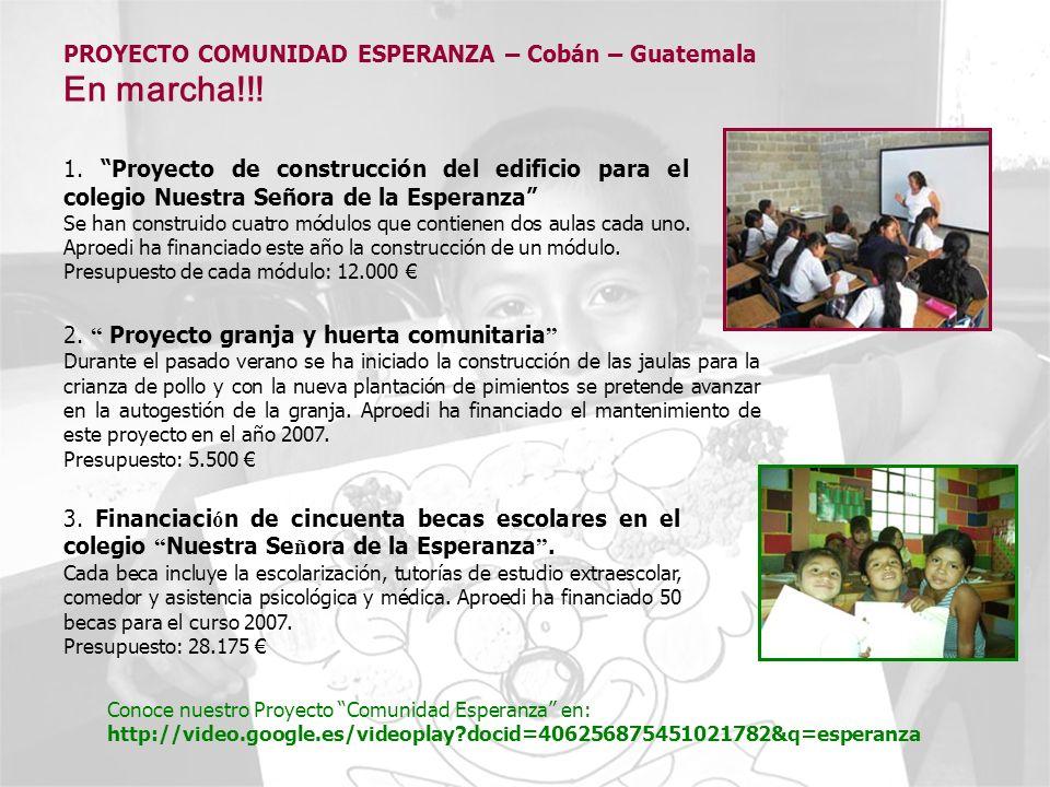 1. Proyecto de construcción del edificio para el colegio Nuestra Señora de la Esperanza Se han construido cuatro módulos que contienen dos aulas cada