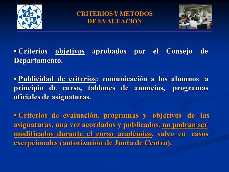 CRITERIOS Y MÉTODOS DE EVALUACIÓN Criterios objetivos aprobados por el Consejo de Criterios objetivos aprobados por el Consejo deDepartamento. Publici