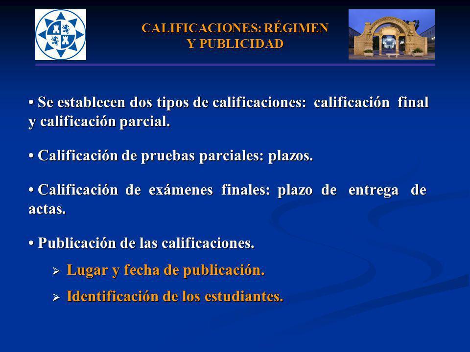CALIFICACIONES: RÉGIMEN Y PUBLICIDAD Se establecen dos tipos de calificaciones: calificación final Se establecen dos tipos de calificaciones: califica
