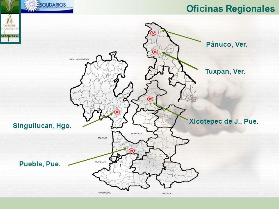 Oficinas Regionales Pánuco, Ver. Singuilucan, Hgo. Xicotepec de J., Pue. Puebla, Pue. Tuxpan, Ver.