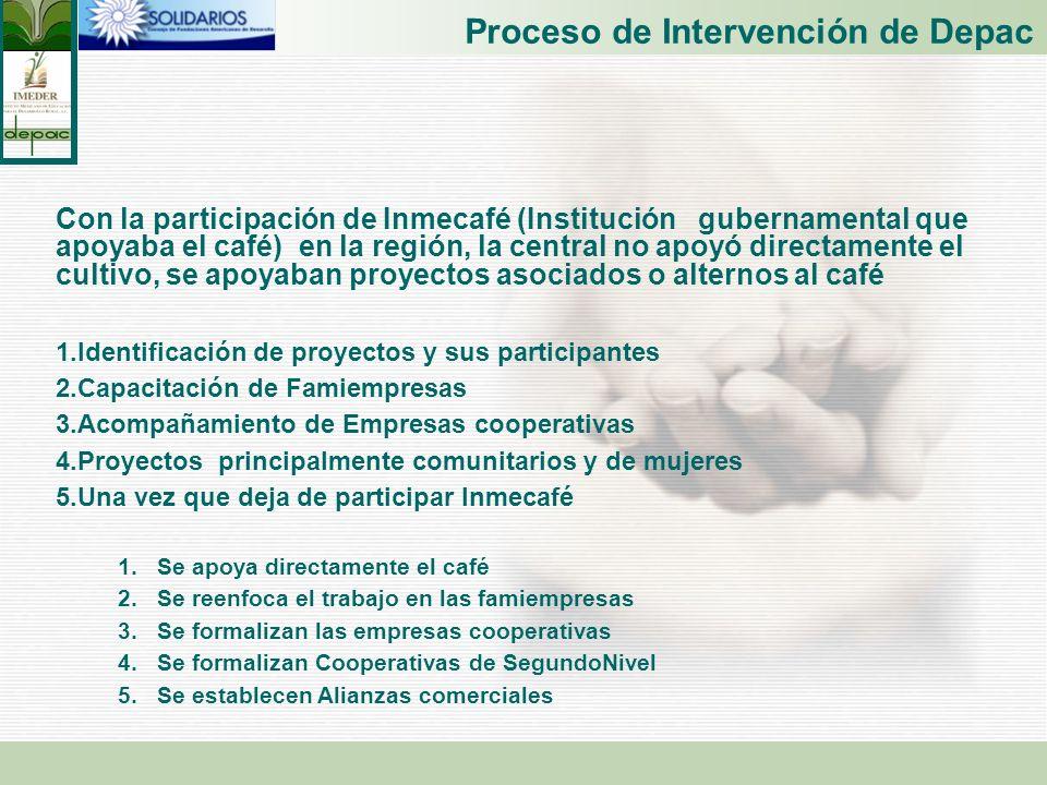 Proceso de Intervención de Depac Con la participación de Inmecafé (Institución gubernamental que apoyaba el café) en la región, la central no apoyó di