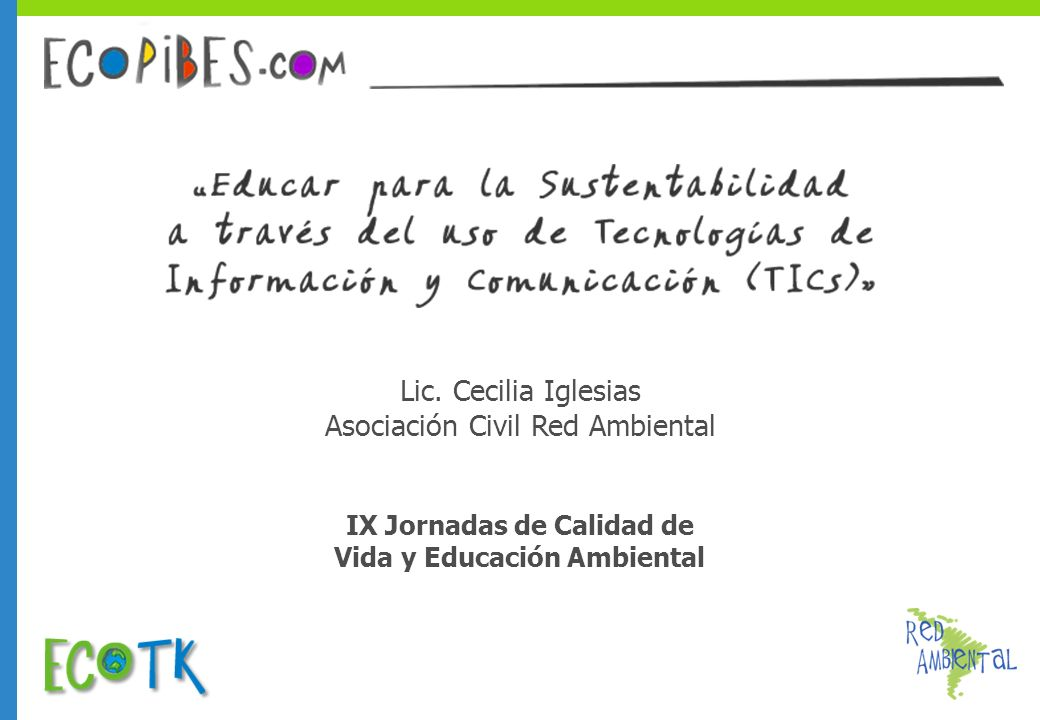 Información Capacidad y accesibilidad Comunicación Educación TICs DS Ambiente Sociedad Economía basado en el uso de tecnologías de información y comunicación.