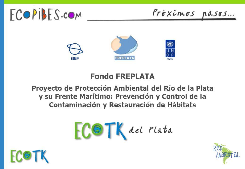 Fondo FREPLATA Proyecto de Protección Ambiental del Río de la Plata y su Frente Marítimo: Prevención y Control de la Contaminación y Restauración de H