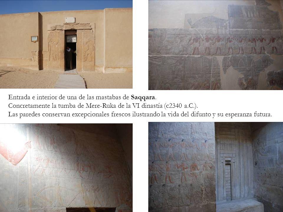Entrada e interior de una de las mastabas de Saqqara. Concretamente la tumba de Mere-Ruka de la VI dinastía (c2340 a.C.). Las paredes conservan excepc