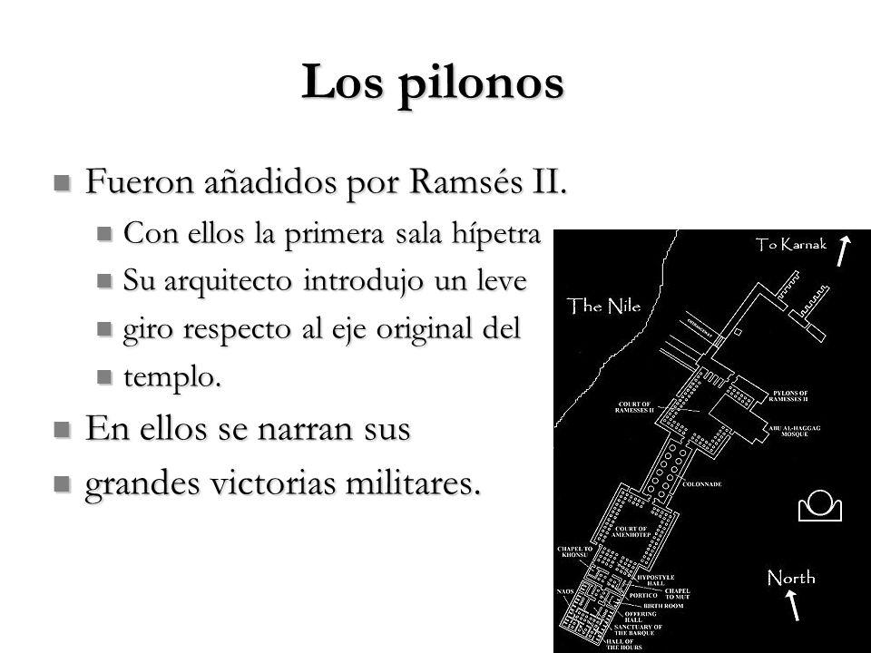 Los pilonos Fueron añadidos por Ramsés II. Fueron añadidos por Ramsés II. Con ellos la primera sala hípetra Con ellos la primera sala hípetra Su arqui