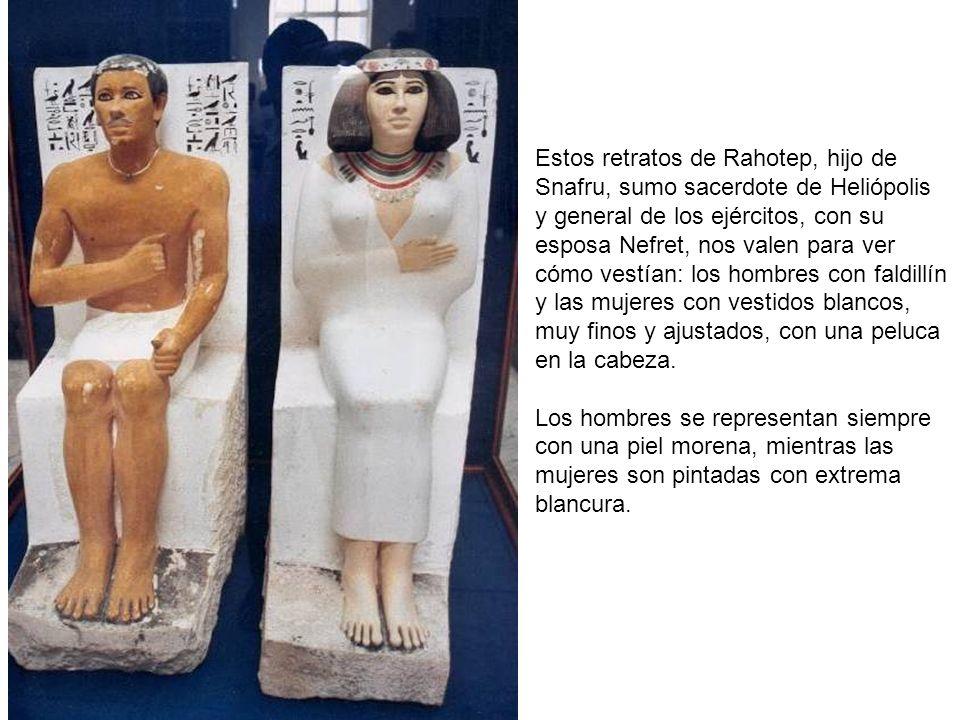 Estos retratos de Rahotep, hijo de Snafru, sumo sacerdote de Heliópolis y general de los ejércitos, con su esposa Nefret, nos valen para ver cómo vest
