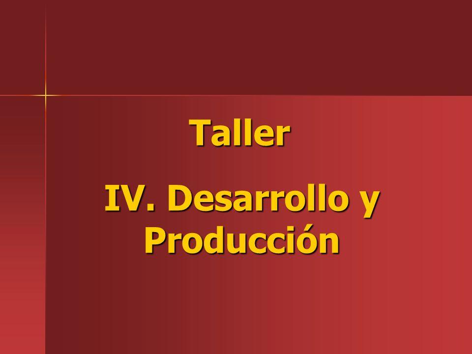 IV. Desarrollo y Producción Taller