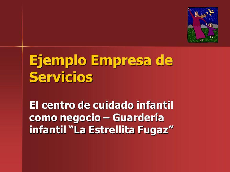 Ejemplo Empresa de Servicios El centro de cuidado infantil como negocio – Guardería infantil La Estrellita Fugaz