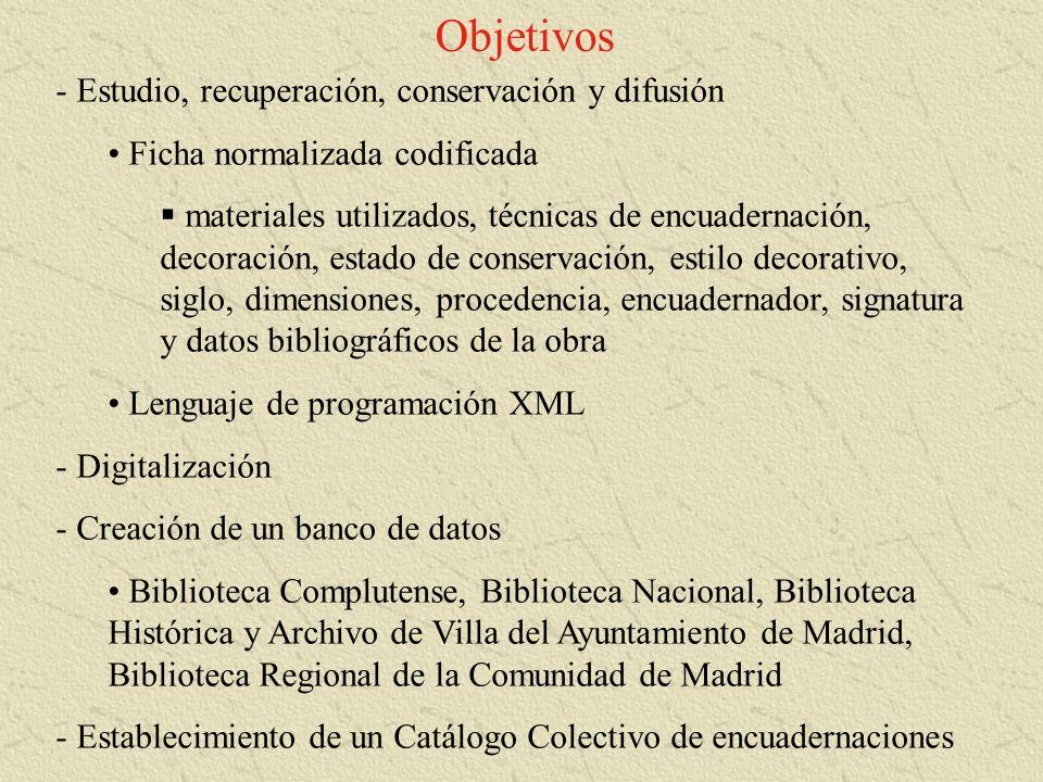 Objetivos - Estudio, recuperación, conservación y difusión Ficha normalizada codificada materiales utilizados, técnicas de encuadernación, decoración,