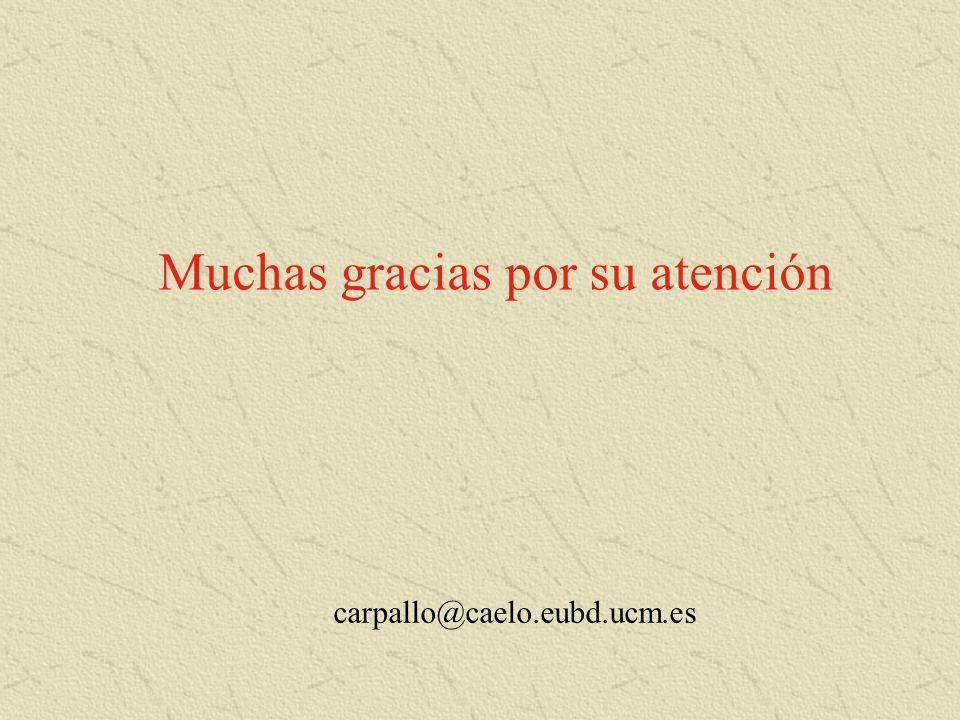 Muchas gracias por su atención carpallo@caelo.eubd.ucm.es