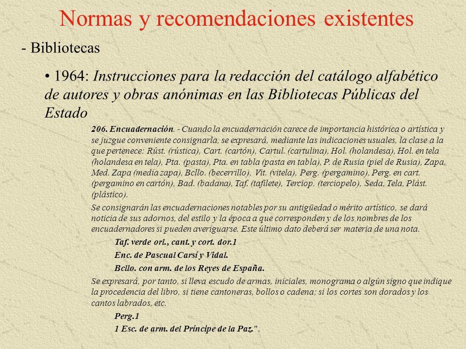 Normas y recomendaciones existentes - Bibliotecas 1964: Instrucciones para la redacción del catálogo alfabético de autores y obras anónimas en las Bib