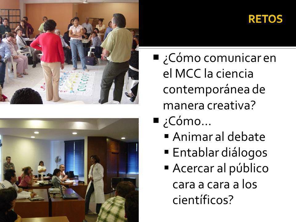 ¿Cómo comunicar en el MCC la ciencia contemporánea de manera creativa.