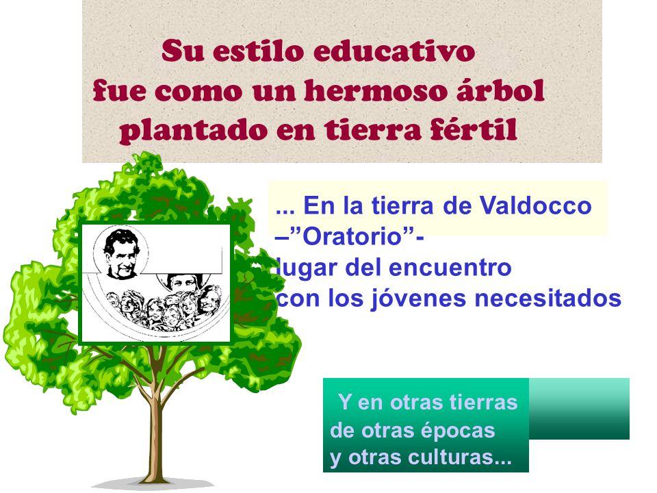 Su estilo educativo fue como un hermoso árbol plantado en tierra fértil...