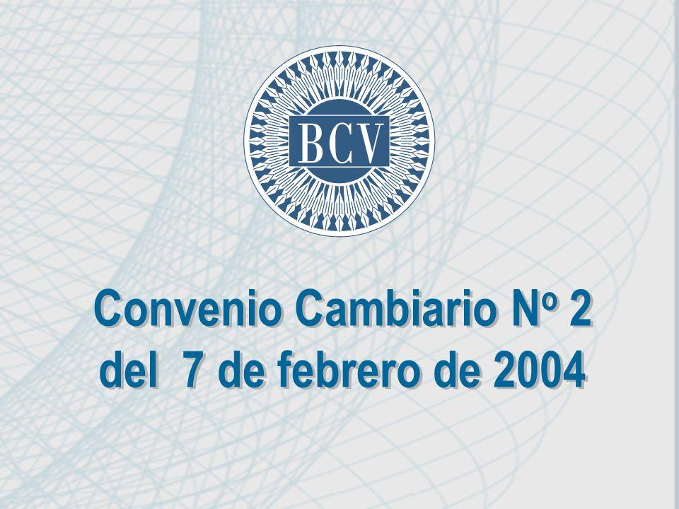 Convenio Cambiario N o 2 del 7 de febrero de 2004