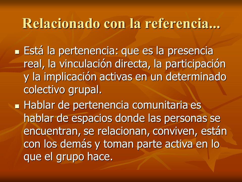 La pertenencia es condición imprescindible para que las personas vayan descubriendo en el grupo una referencia.