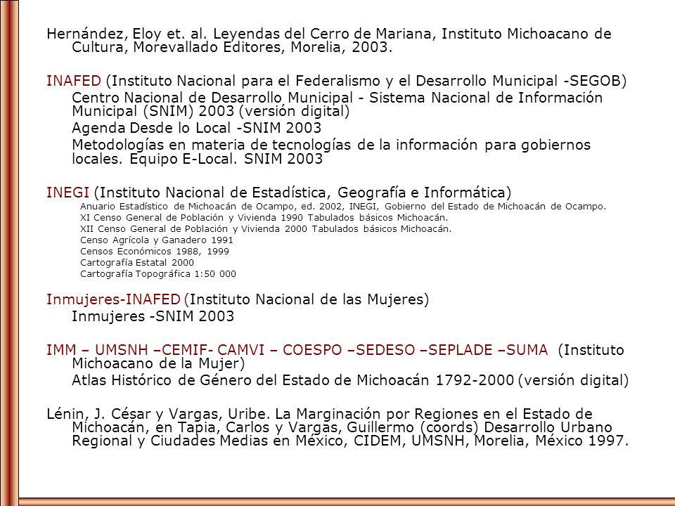 Hernández, Eloy et. al. Leyendas del Cerro de Mariana, Instituto Michoacano de Cultura, Morevallado Editores, Morelia, 2003. INAFED (Instituto Naciona