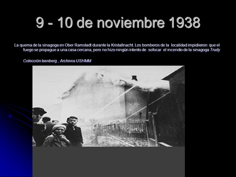 9 - 10 de noviembre 1938 La quema de la sinagoga en Ober Ramstadt durante la Kristallnacht. Los bomberos de la localidad impidiieron que el fuego se p